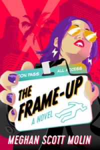The Frame-Up - Meghan Scott Molin
