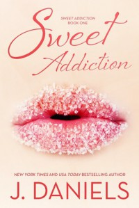 Sweet Addiction - Jessica  Daniels, J.  Daniels