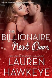 The Billionaire Next Door (Billionaire Brothers Book 1) - Lauren Hawkeye