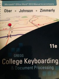 Microsoft Office Word 2013 Manual t/a Gregg College Keyboarding & Document Proccessing - Scot Ober, Jack E. Johnson, Arlene Zimmerly