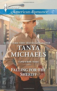 Falling for the Sheriff (Cupid's Bow, Texas) - Tanya Michaels