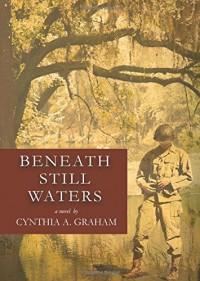 Beneath Still Waters - Cynthia A. Graham
