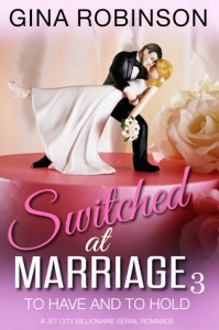 To Have and To Hold, Switched at Marriage #3 - Gina Robinson