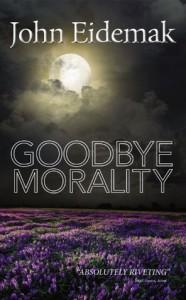 Goodbye Morality - John Eidemak
