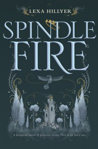 Spindle Fire - Lexa Hillyer