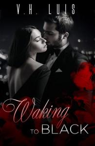 Waking to Black (Uninhibited #1) - V.H. Luis