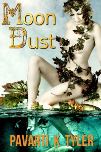"Moon Dust (A ""Two Moons of Sera"" Short Story) - Pavarti K. Tyler"