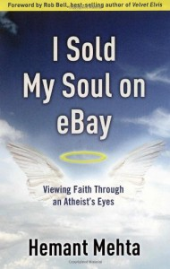 I Sold My Soul on eBay: Viewing Faith through an Atheist's Eyes - Hemant Mehta, Rob Bell