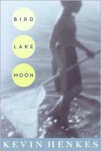 Bird Lake Moon - Kevin Henkes