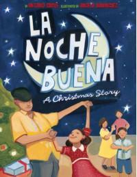La Noche Buena: A Christmas Story - Antonio Sacre
