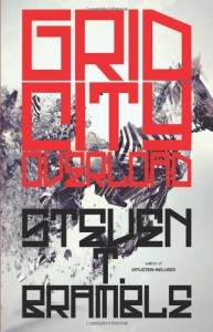 Grid City Overload - Steven T. Bramble