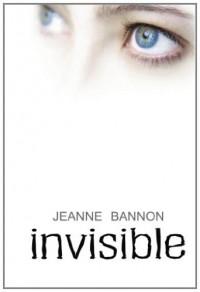 Invisible - Jeanne Bannon