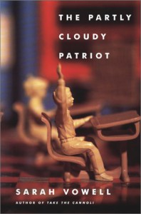 The Partly Cloudy Patriot - Sarah Vowell, Katherine Streeter