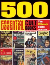 500 Essential Cult Books: The Ultimate Guide - Gina McKinnon, Steve Holland