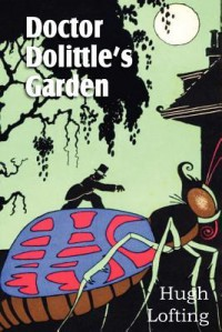 Doctor Dolittle's Garden - Hugh Lofting