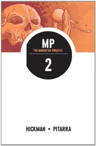 The Manhattan Projects, Vol. 2: They Rule - Jonathan Hickman