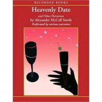 Heavenly Date: And Other Flirtations (MP3 Book) - Alexander McCall Smith, Alexander McCall Smith