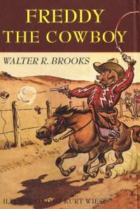 Freddy the Cowboy - Walter R. Brooks, Kurt Wiese