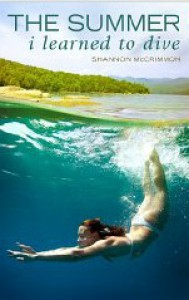 The Summer I Learned to Dive - Shannon McCrimmon