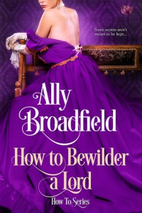 How to Bewilder a Lord - Ally Broadfield