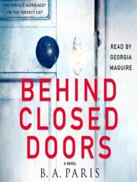 Behind Closed Doors - B. A. Paris, Georgia Maguire