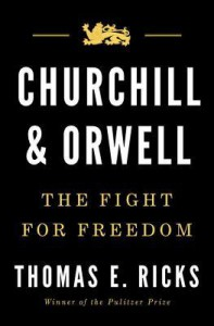 Churchill and Orwell: The Fight for Freedom - Thomas E. Ricks