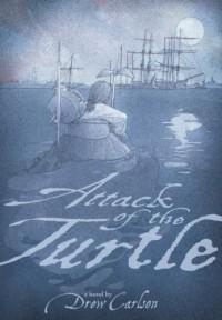 Attack of the Turtle - Drew Carlson, David  A. Johnson