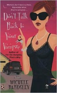 Don't Talk Back to Your Vampire - Michele Bardsley