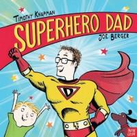 Superhero Dad by Timothy Knapman (2015-05-07) - Timothy Knapman