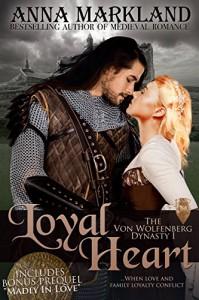 Loyal Heart (The Von Wolfenberg Dynasty Book 1) - Anna Markland