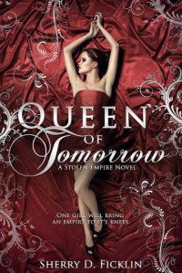 Queen of Tomorrow - Sherry D. Ficklin