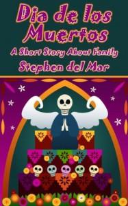 Day of the Dead (Dia de los Muertos) - Stephen del Mar