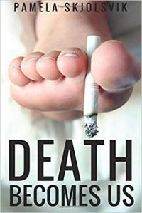 "Death Becomes Us - Pamela Skjolsvik, Arianne ""Tex"" Thompson"