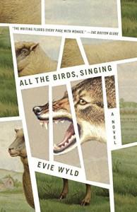 All the Birds, Singing: A Novel - Evie Wyld