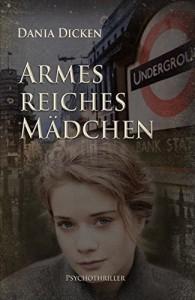 Armes reiches Mädchen (Profiler-Reihe 2) - Dania Dicken