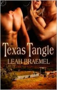 Texas Tangle (Tangled #1) - Leah Braemel