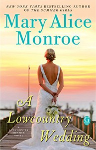 A Lowcountry Wedding (Lowcountry Summer) - Mary Alice Monroe