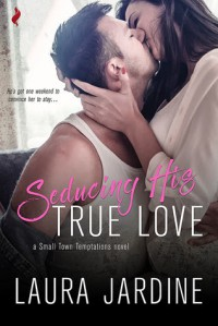 Seducing His True Love - Laura Jardine