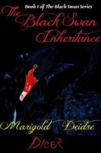 The Black Swan Inheritance - Marigold Deidre Dicer, Leiah Cooper