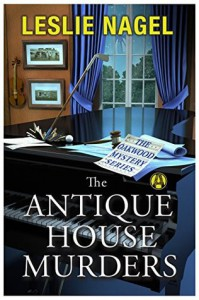 The Antique House Murders: The Oakwood Mystery Series - Leslie Nagel