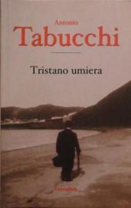Tristano umiera - Joanna Ugniewska, Antonio Tabucchi