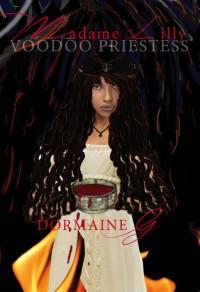 Madame Lilly, Voodoo Priestess - Dormaine G.