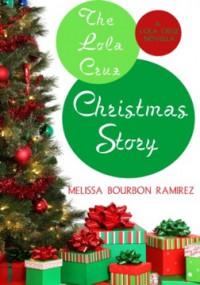 The Lola Cruz Christmas Story - Melissa Bourbon Ramirez