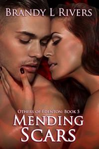 Mending Scars (Others of Edenton Book 5) - Tara Shaner, Brandy L. Rivers