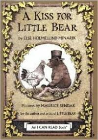 A Kiss for Little Bear (An I Can Read Book) - Else Holmelund Minarik, Maurice Sendak