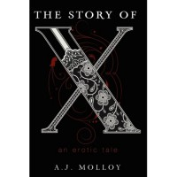 The Story of  X - A.J. Molloy