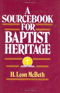 A Sourcebook for Baptist Heritage - H. Leon McBeth, Leon McBeth