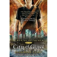 City of Glass (The Mortal Instruments, #3) - Cassandra Clare