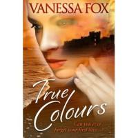 True Colours - Vanessa Fox-O'Loughlin