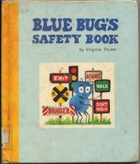 Blue Bug's Safety Book - Virginia Poulet